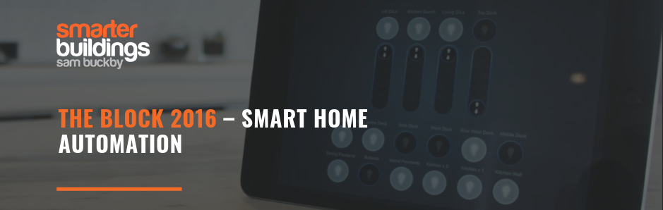 THE BLOCK 2016 – Smart Home Automation