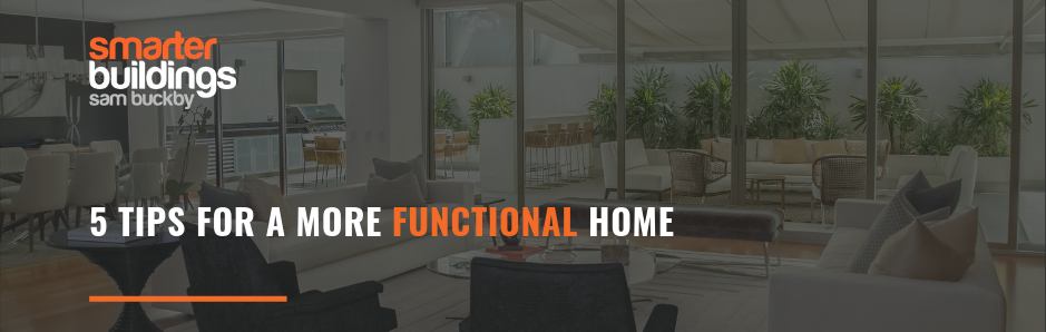 5 Tips For A More Functional Home