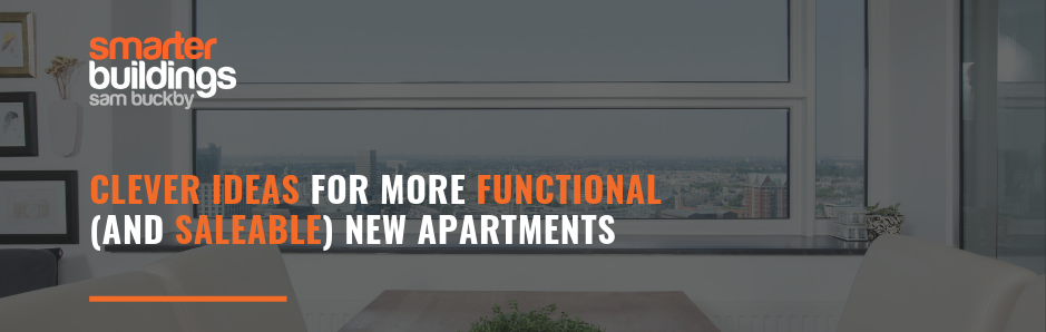 Clever Ideas for More Functional (and Saleable) New Apartments