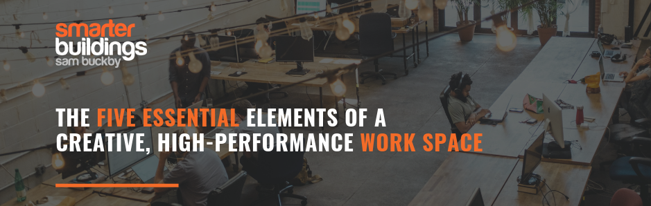 The Five Essential Elements of a Creative, High-Performance Work space