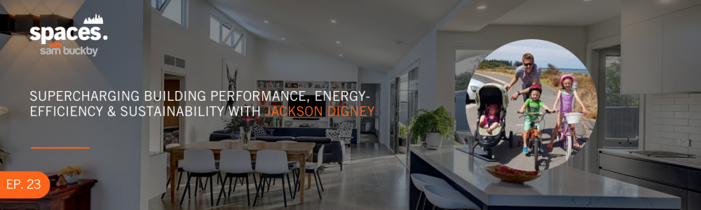 Episode 23. Supercharging Building Performance, Energy Efficiency and Sustainability with Jackson Digney